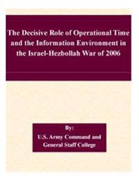 The Decisive Role of Operational Time and the Information Environment in the Israel-Hezbollah War of 2006