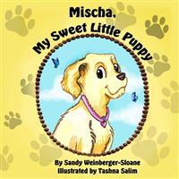 Mischa, My Sweet Little Puppy