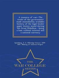 A Resource of War--The Credit of the Government Made Immediately Available