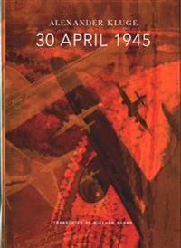 30 April 1945: The Day Hitler Shot Himself and Germany's Integration with the West Began