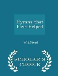Hymns That Have Helped - Scholar's Choice Edition