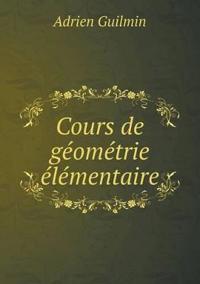 Cours de Geometrie Elementaire