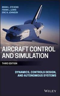 Aircraft Control and Simulation: Dynamics, Controls Design, and Autonomous