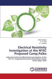 Electrical Resistivity Investigation at the Nysc Proposed Camp, Paiko