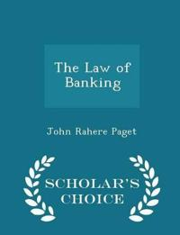 The Law of Banking - Scholar's Choice Edition