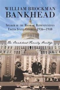 William Brockman Bankhead Speaker of the House of Representatives United States Congress 1936-1940