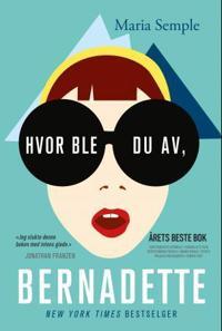 Hvor ble du av, Bernadette