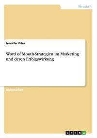 Word of Mouth-Strategien Im Marketing Und Deren Erfolgswirkung