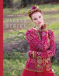 Vakker strikk; til alle årstider - Sidsel J. Høivik pdf epub