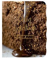 Deilig sjokolade; utsøkte sjokoladeoppskrifter for ekte sjokoladeelskere