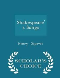 Shakespeare's Songs - Scholar's Choice Edition