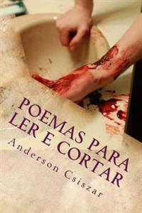 Poemas Para Ler E Cortar: Volume I