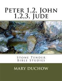 Peter1,2john1,2,3, Jude: Stone Tender Bible Studies