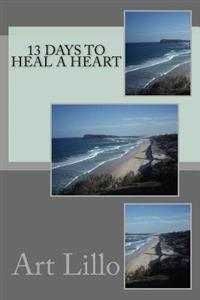 13 Days to Heal a Heart