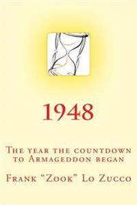 1948: The Year the Countdown to Armageddon Began.