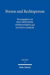 Person Und Rechtsperson: Zur Ideengeschichte Der Personalitat