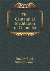 The Centennial Meditation of Columbia
