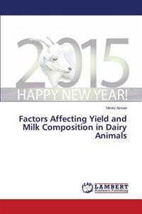 Factors Affecting Yield and Milk Composition in Dairy Animals