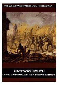 Gateway South: The Campaign for Monterrey