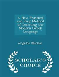A New Practical and Easy Method of Learning the Modern Greek Language - Scholar's Choice Edition
