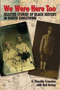 We Were Here Too: Selected Stories of Black History in North Kingstown