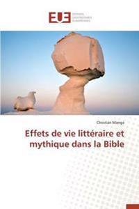 Effets de Vie Litt�raire Et Mythique Dans La Bible