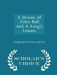 A Dream of John Ball and a King's Lesson - Scholar's Choice Edition