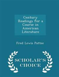 Century Readings for a Course in American Literature - Scholar's Choice Edition