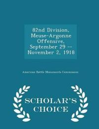 82nd Division, Meuse-Argonne Offensive, September 29 -- November 2, 1918 - Scholar's Choice Edition