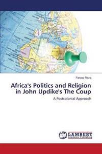 Africa's Politics and Religion in John Updike's the Coup