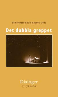 Det dubbla greppet. Dialoger 77-78 (2006)
