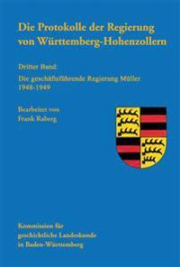 Die Protokolle Der Regierung Von Wurttemberg-Hohenzollern: Dritter Band: Die Geschaftsfuhrende Regierung Muller 1948-1949