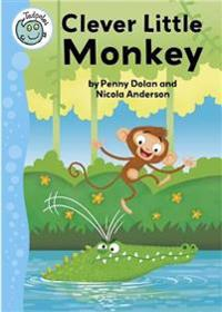 Tadpoles: Clever Little Monkey
