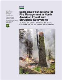 Ecological Foundations for Fire Management in North American Forest and Shrubland Ecosystems