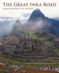 The Great Inka Road: Engineering an Empire