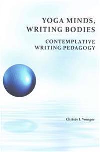 Yoga Minds, Writing Bodies