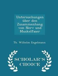 Untersuchungen Uber Den Zusammenhang Von Nerv Und Muskelfaser - Scholar's Choice Edition