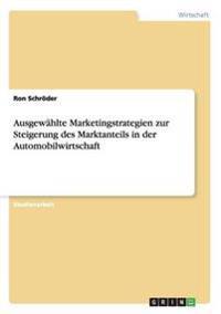 Ausgewahlte Marketingstrategien Zur Steigerung Des Marktanteils in Der Automobilwirtschaft