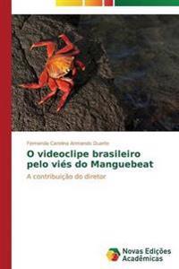 O Videoclipe Brasileiro Pelo Vies Do Manguebeat