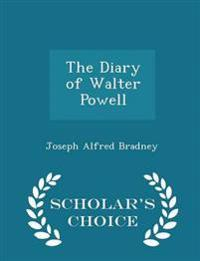 The Diary of Walter Powell - Scholar's Choice Edition