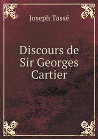 Discours de Sir Georges Cartier