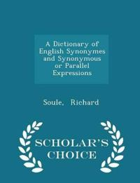 A Dictionary of English Synonymes and Synonymous or Parallel Expressions - Scholar's Choice Edition
