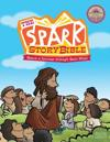 The Spark Story Bible: Spark a Journey Through God's Word