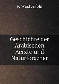 Geschichte Der Arabischen Aerzte Und Naturforscher
