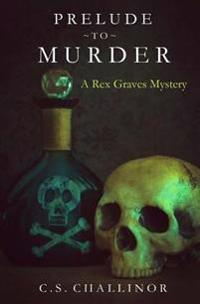 Prelude to Murder: A Rex Graves Mystery