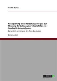 Konzipierung Eines Forschungsdesigns Zur Messung Der Zahlungsbereitschaft Fur Ein Non-Profit-Unternehmen