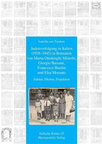 Judenverfolgung in Italien 1938-1945 in Romanen Von Marta Ottolenghi Minerbi, Giorgio Bassani, Francesco Burdin Und Elsa Morante