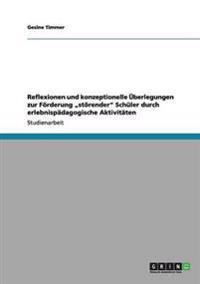 """Reflexionen Und Konzeptionelle Uberlegungen Zur Forderung """"Storender Schuler Durch Erlebnispadagogische Aktivitaten"""