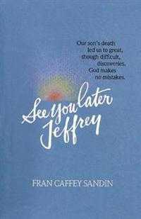 See You Later, Jeffrey