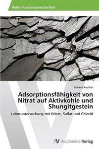 Adsorptionsfahigkeit Von Nitrat Auf Aktivkohle Und Shungitgestein